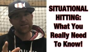 Situational Hitting…What You Really Need To Know