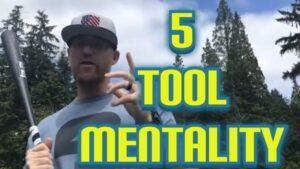 5 Tool Mentality