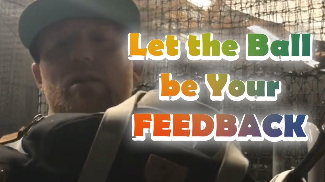 Hitters: Let The Ball Be Your Feedback
