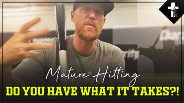 Mature Hitting – Do you Have What It Takes?!